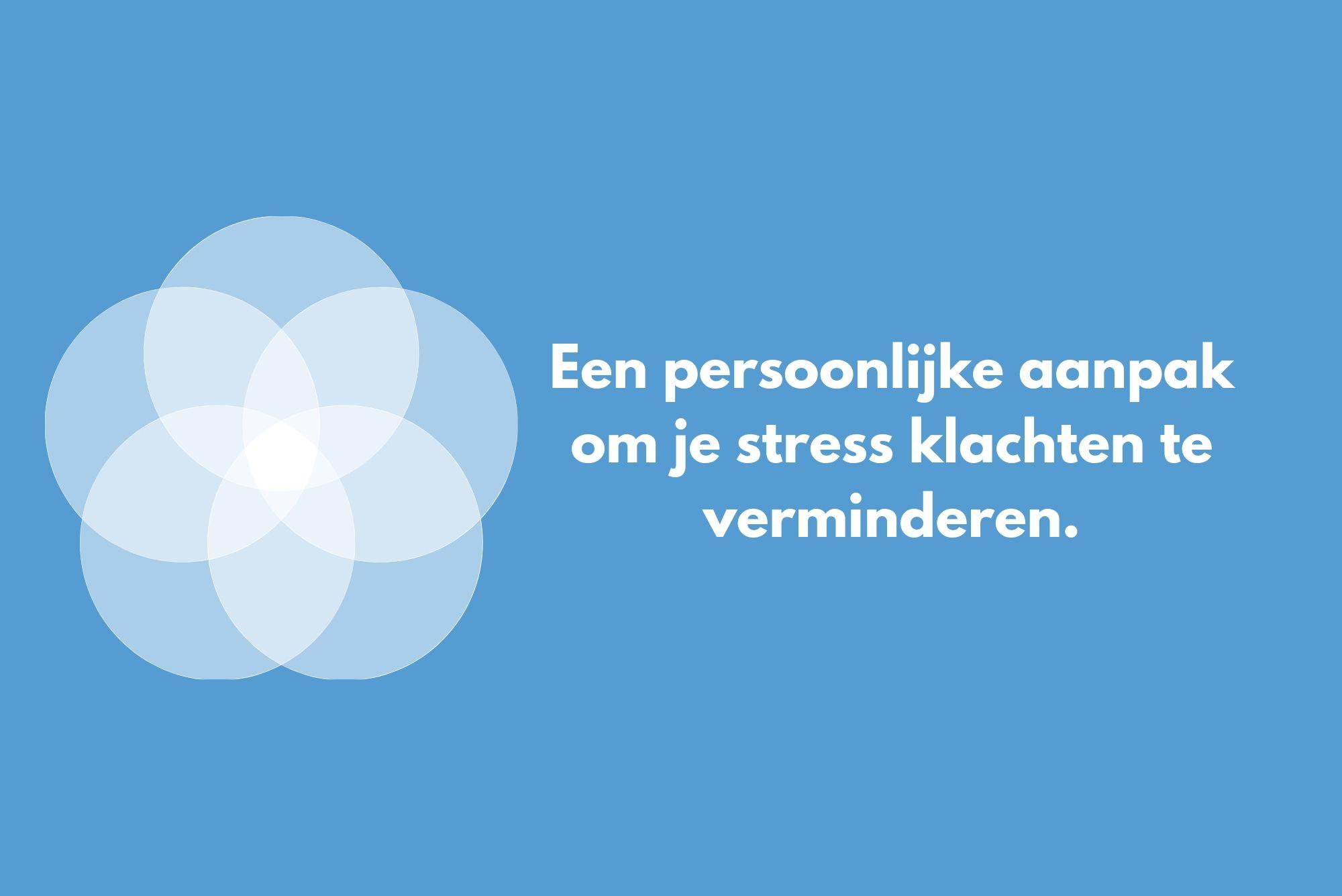 Welkom bij je persoonlijke stress aanpak